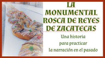 Story & Activities: La Monumental Rosca de Reyes de Zacatecas - Pret. v. Imperf.