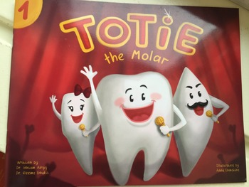 Story Based Dental curriculum-book 1: Totie the Molar