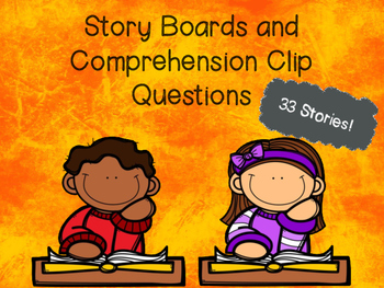 Story Boards and Comprehension Clip Questions
