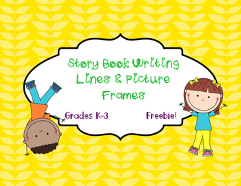 Story Book Writing Lines and Picture Frames: Narratives & Personal Narratives