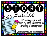 Story Builder {Learn to Build a Quality Paragraph}