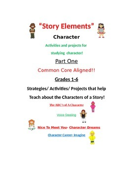 Story Element Part 1- Character - Projects and Activities