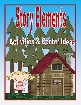 Story Elements Activities (Aligned to Common Core)