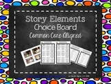 Story Elements Choice Board (Common Core Aligned)