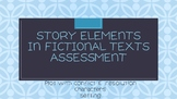 Story Elements Assessment / Quiz  - Fiction Text