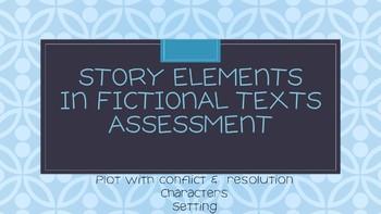 Story Elements Assessment / Quiz  - Fiction Text