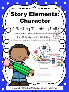 Story Elements: Character - A teaching unit for emergent writers