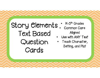 Story Elements (Character, Setting, Plot) Text Based Question Cards!