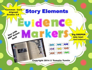 (Story Elements) Interactive Close Reading Evidence Markers  CCSS  Grades 3-8