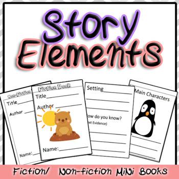 Story Elements Two Fiction Non-Fiction Mini books