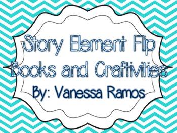 Story Elements Flip Books & Craftivities