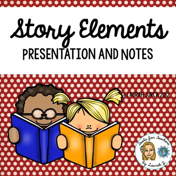 Story Elements Presentation and Cloze Notes