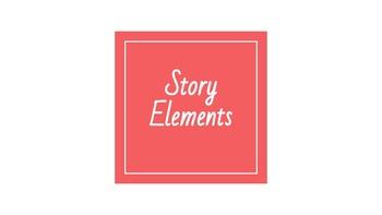 Story Elements Presentation & Practice