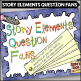 Story Elements Comprehension Question Fans