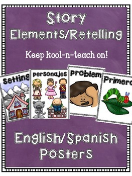 Story Elements/Retelling English & Spanish (Bilingual) Posters