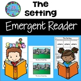Story Elements Setting Emergent Reader