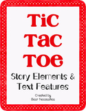 Story Elements & Text Features Tic-Tac-Toe
