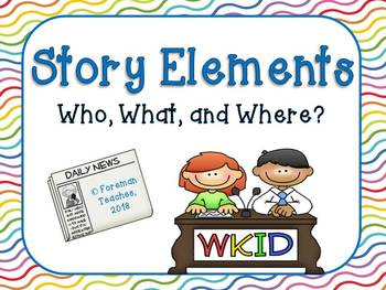 Story Elements - Who, What, and Where?