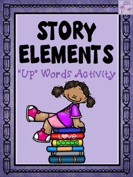 """Story Elements """"UP""""-Words Activity"""