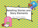 Story Elements and Retelling Stories