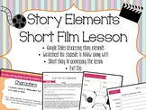 Story Elements of a Short Film- FUN End of Year Reading Lesson