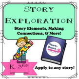 Story Exploration! Story elements, making connections, & more.
