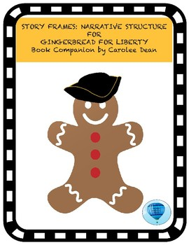 Story Frames: Narrative Structure for Gingerbread for Liberty (Book Companion)