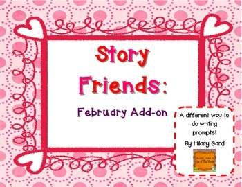 Story Friends!  February Prompts!