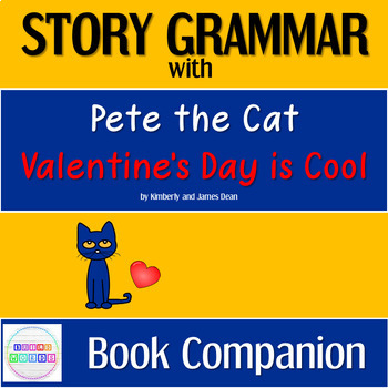 Story Grammar with Pete the Cat Valentine's Day is Cool: Interactive Reading