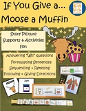 If You Give a Moose a Muffin, Story Pictures & Activity Set, Autism, Speech/Lang