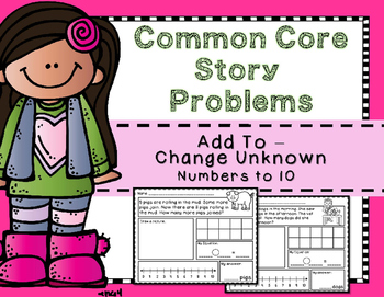 Story Problems - Add To: Change Unknown  { Missing Addend } to 10