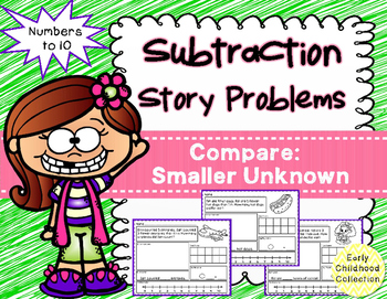 Story Problems - Compare Smaller Unknown to 10: Subtraction Word Problems