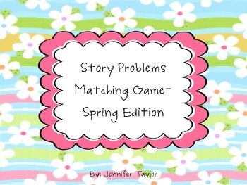 Story Problems Matching Game-Spring Edition