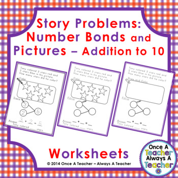 Story Problems:  Number Bond and Pictorial Worksheets - Addition to 10