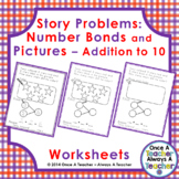 Worksheets • Number Bonds and Pictorial Story Problems •  Addition to 10