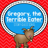"Story Questions for ""Gregory, the Terrible Eater"""