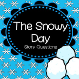 "Story Questions for ""The Snowy Day"""