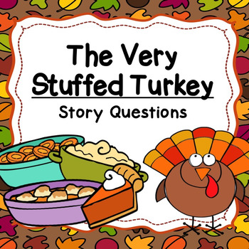 "Story Questions for ""The Very Stuffed Turkey"""
