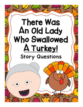 """Story Questions for """"There Was An Old Lady Who Swallowed A Turkey"""""""