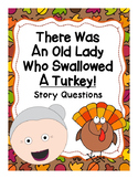 "Story Questions for ""There Was An Old Lady Who Swallowed A Turkey"""