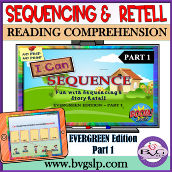 Story Retell and Sequencing BOOM CARDS Evergreen Part 1 - Teletherapy NO PRINT