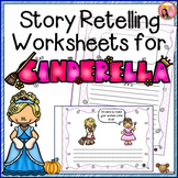 Cinderella - Story Retelling Worksheets