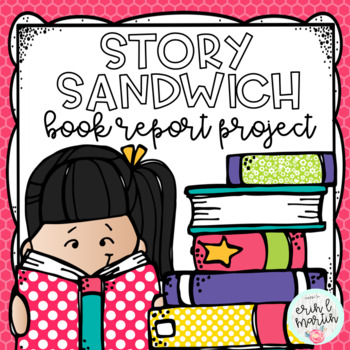 Story Sandwich Book Report Project