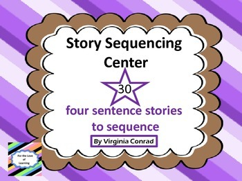 Story Sequencing Center---30 Four Sentence Stories to Put