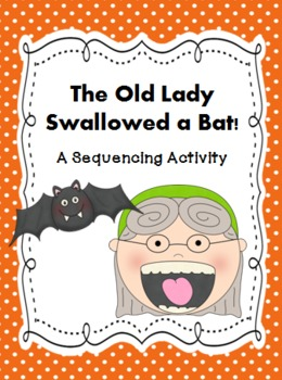 Story Sequencing Activity~ The Old Lady Swallowed a Bat!