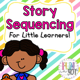 Story Sequencing for Little Learners!
