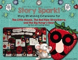 Story Spark! Story Stretchers & Extensions: The Little Mouse - Strawberry - Bear