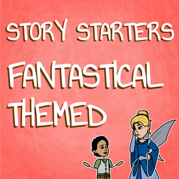 Creative Writing Fantasy Story Starter Activity for Writing Workshop
