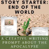 Story Starter Creative Writing Prompt: End of the World