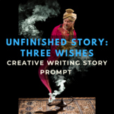 Story Starter Creative Writing Prompt: Three Wishes